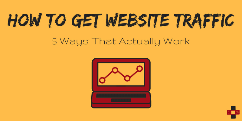 How to Get Website Traffic: 5 Ways That Actually Work
