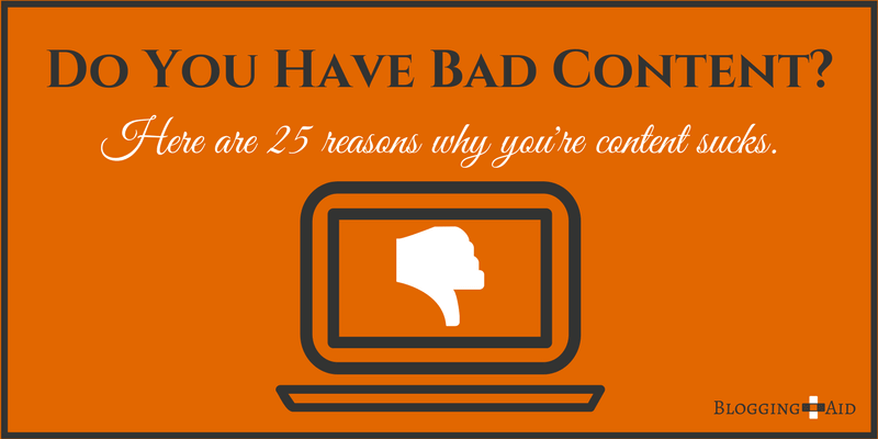 Reasons Why Your Content is Bad