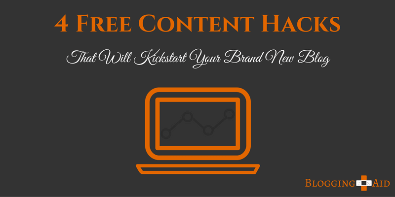 4 Free Content Hacks to Kickstart Your Blog