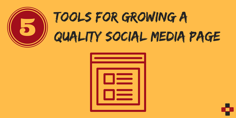 5 Simple Tools for Growing a Quality Social Media Page
