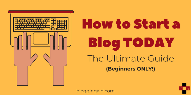 How to Start a Blog: The Ultimate Beginner Guide for 2018
