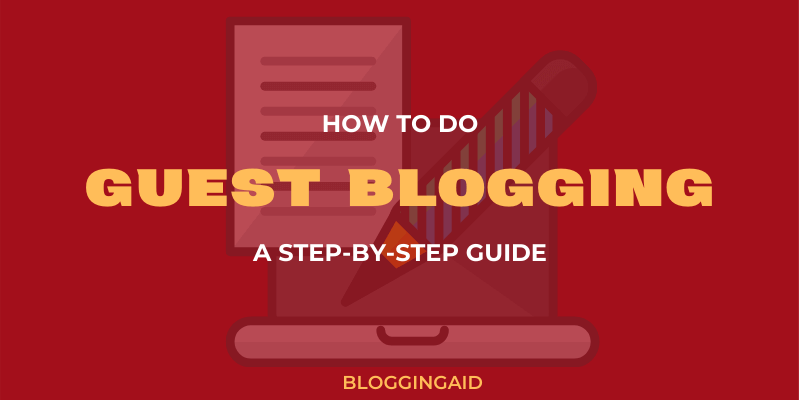 How to do Guest Blogging - Guide 2020